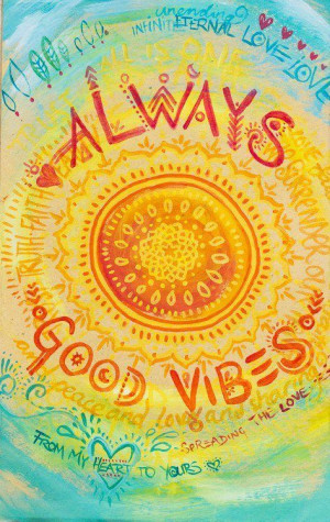 Always send good vibes from your heart.
