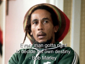 Bob marley, quotes, sayings, life, destiny, meaningful
