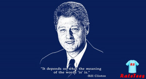 Bill Clinton's response when asked about his relations with Monica ...