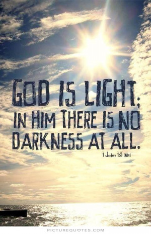 God is light. In him there is no darkness at all Picture Quote #1