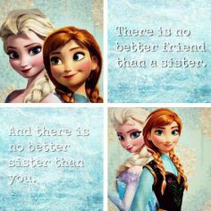 sisters more disney frozen photos frozen quotes sisters better friends ...