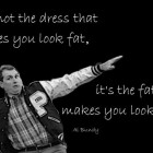 Al Bundy On Looking Fat In Dresses, Married With Children Quotes
