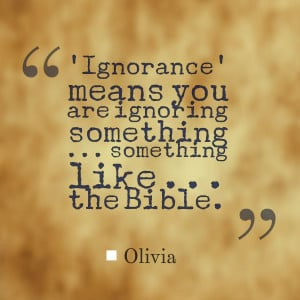 Quotes Picture: 'ignorance' means you are ignoring something something ...