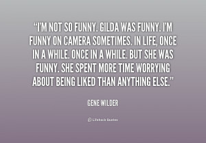quote-Gene-Wilder-im-not-so-funny-gilda-was-funny-228963.png