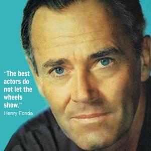 Henry Fonda - Movie Actor Quote - Film Actor Quote #henryfonda