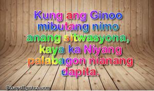bisaya quote 14402 posted in bisaya inspiring quotes funny bisaya