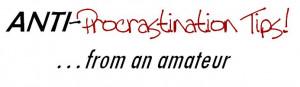 Anti Procrastination Quotes Anti-procrastination tips!