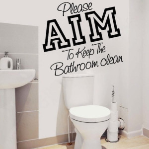 Toilet aim quotes quotesgram for Keep bathroom clean