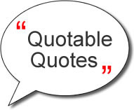 Quotable Quotes!