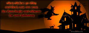 Halloween quote - When the witches go riding and black cats are seen ...