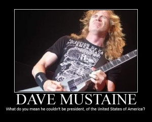 Dave Mustaine For President