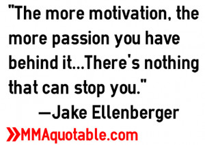 Quotes from UFC welterweight star Jake Ellenberger.
