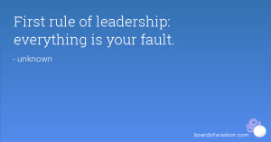 Good Leader Quotes Sayings First rule of leadership
