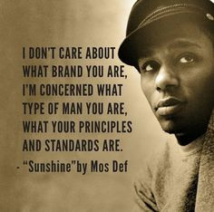 Principle and standards. Mos Def More