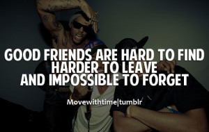Good friends are hard to find. Harder to leave. And impossible to ...