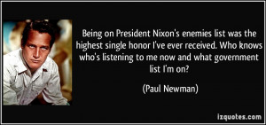 Being on President Nixon's enemies list was the highest single honor I ...