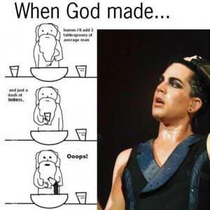 When God made Adam Lambert...   Source: Emilie Manes