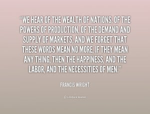 quote-Francis-Wright-we-hear-of-the-wealth-of-nations-216389.png