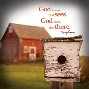 God knows. God sees. God cares. He's there. - Dr. Tony Evans