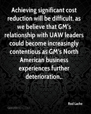 will be difficult, as we believe that GM's relationship with UAW ...