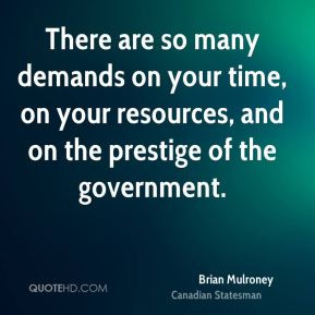brian-mulroney-brian-mulroney-there-are-so-many-demands-on-your-time ...