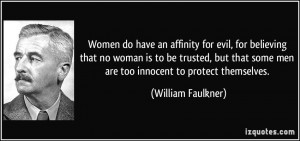 Women do have an affinity for evil, for believing that no woman is to ...