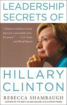 "Start by marking ""Leadership Secrets of Hillary Clinton"" as Want ..."