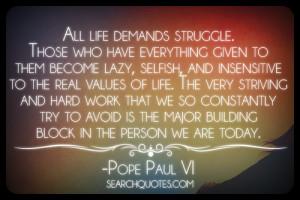 ... , self development, selfishness, laziness, value, hard work Quotes
