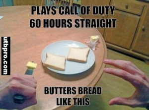 Call of Duty Butter Bread Funny 60 Hours Straight