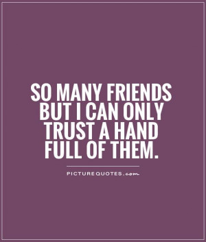 Friends Quotes Trust Quotes Fake Friends Quotes