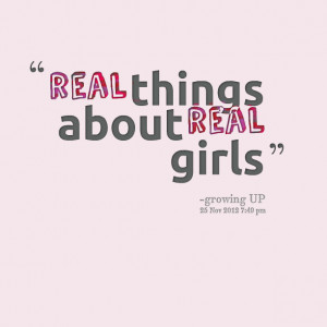 Quotes Picture: real things about real girls