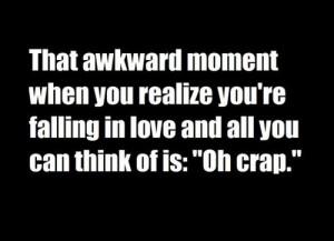 awkward, black and white, crap, love, quote, saying