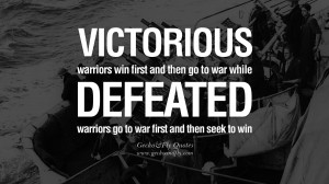 ... to war, while defeated warriors go to war first and then seek to win