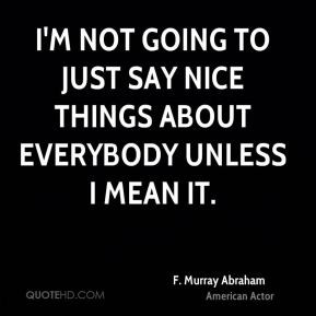 More F. Murray Abraham Quotes