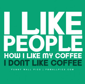 Dont Like Coffee Picture