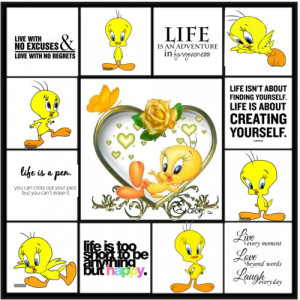 cute-tweety_bird_Sayings#live#laugh#love#life#adventure#happy