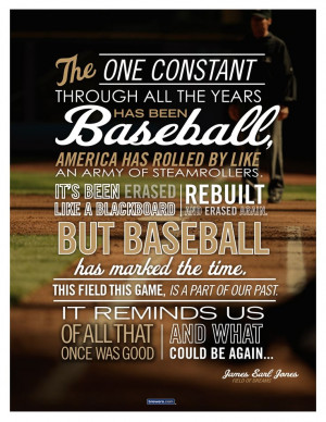 Great quote from Field of Dreams One of my all time favorite movie ...