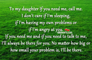 Home / Quotes / To My Daughter If You Need Me, Call Me.