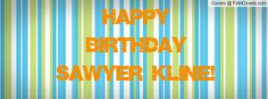 Happy Birthday Sawyer Kline! cover