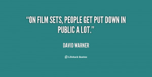 On film sets, people get put down in public a lot.""
