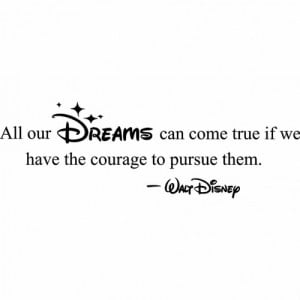 Walt disney, quotes, sayings, dreams can come true, courage