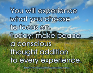 ... conscious thought addition to every experience ~ Inspirational Quote