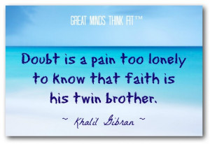 Faith Quote by Khalil Gibran