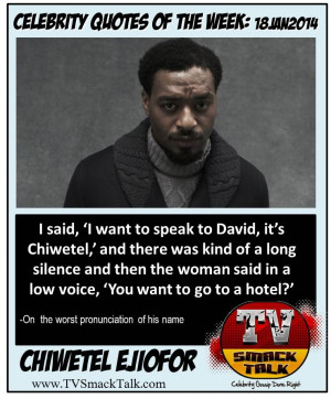 said, 'I want to speak to David, it's Chiwetel,' and there was ...