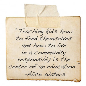 alice waters quote that I love!