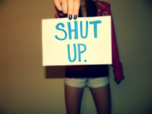 shut up signs quotes funny yeah