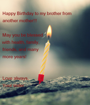 happy-birthday-to-my-brother-from-another-mother-may-you-be-blessed ...