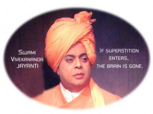 If Superstition Enters, The Brain is Gone-Swami Vivekanand