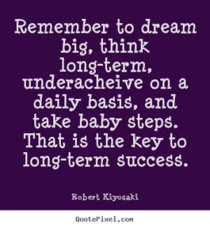 is the key to long term success robert kiyosaki more success quotes ...