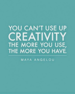 Whatsapp Creative Quote: you can't use up creativity, the more you use ...